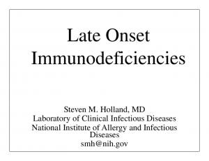 Late Onset Immunodeficiencies. Laboratory of Clinical Infectious Diseases National Institute of Allergy and Infectious Diseases