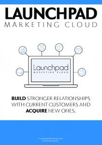 LAUNCHPAD MARKETING CLOUD BUILD STRONGER RELATIONSHIPS WITH CURRENT CUSTOMERS AND ACQUIRE NEW ONES. Launchpad Marketing Cloud launchpadcloud
