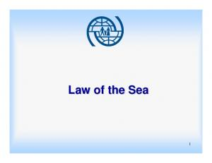 Law of the Sea. History UNCLOS. Maritime Law Instruments. Fundamental Principles of Law of the Sea. Rescue at sea. Stowaways