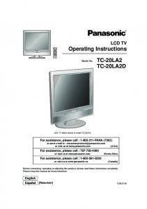 LCD TV shown above is model TC-20LA2. For assistance, please call : PANA (7262) or send  to :