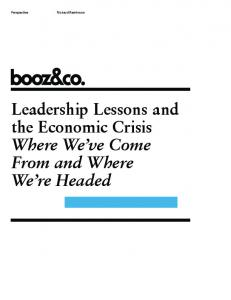 Leadership Lessons and the Economic Crisis Where We ve Come From and Where We re Headed