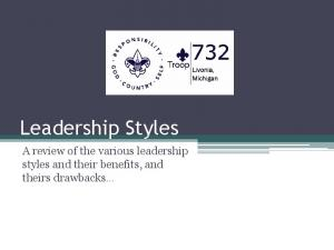 Leadership Styles. A review of the various leadership styles and their benefits, and theirs drawbacks
