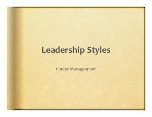 Leadership Styles. Career Management