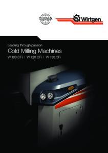 Leading through passion Cold Milling Machines. W 100 CF i W 120 CF i W 130 CF i