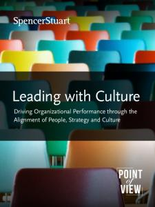 Leading with Culture. Driving Organizational Performance through the Alignment of People, Strategy and Culture