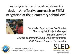 Learning science through engineering design: An effective approach to STEM integration at the elementary school level