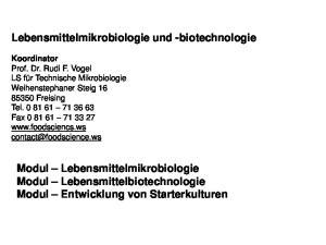 Lebensmittelmikrobiologie und -biotechnologie. Modul Lebensmittelmikrobiologie Modul Lebensmittelbiotechnologie Modul Entwicklung von Starterkulturen