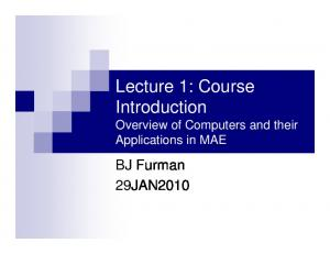 Lecture 1: Course Introduction Overview of Computers and their Applications in MAE. BJ Furman 29JAN2010
