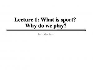 Lecture 1: What is sport? Why do we play? Introduction