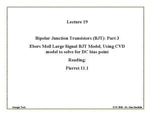 Lecture 19. ECE Dr. Alan Doolittle