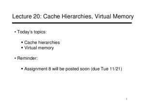 Lecture 20: Cache Hierarchies, Virtual Memory