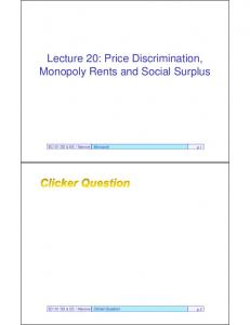 Lecture 20: Price Discrimination, Monopoly Rents and Social Surplus