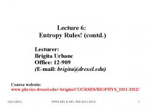 Lecture 6: Entropy Rules! (contd.)