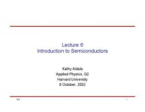 Lecture 6 Introduction to Semiconductors