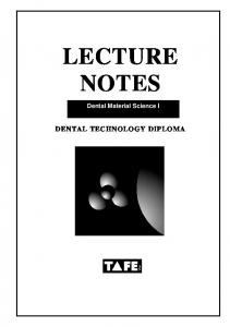 LECTURE NOTES. Dental Material Science I DENTAL TECHNOLOGY DIPLOMA