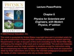 Lecture PowerPoints. Chapter 8 Physics for Scientists and Engineers, with Modern Physics, 4 th edition Giancoli