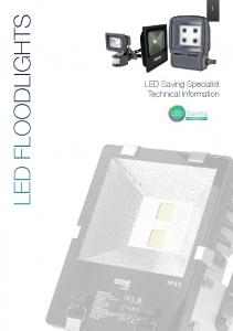 LED FLOODLIGHTS. LED Saving Specialist Technical Information