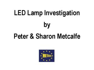 LED Lamp Investigation by Peter & Sharon Metcalfe