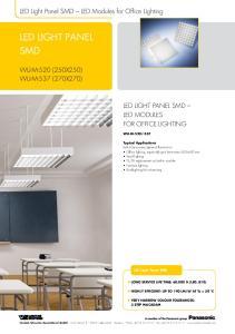 LED LIGHT PANEL SMD. LED Light Panel SMD LED Modules for Office Lighting WU-M-520 (250X250) WU-M-537 (270X270) LED MODULES FOR OFFICE LIGHTING