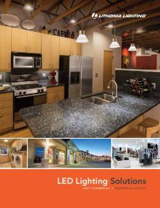 LED Lighting Solutions LIGHT COMMERCIAL RESIDENTIAL LIGHTING