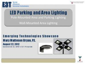 LED Parking and Area Lighting. Pole-Mounted Area and Parking Lighting Wall-Mounted Area Lighting