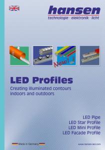 LED Profiles Creating illuminated contours indoors and outdoors. LED Pipe LED Star Profile LED Mini Profile LED Facade Profile