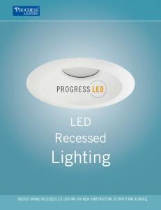 LED. Recessed. Lighting. Energy saving RECESSED LED Lighting for new construction, retrofit and remodel
