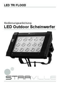LED TRI FLOOD. Bedienungsanleitung LED Outdoor Scheinwerfer