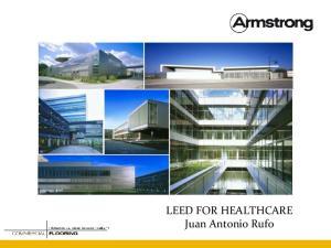 LEED FOR HEALTHCARE Juan Antonio Rufo