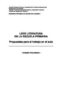 LEER LITERATURA EN LA ESCUELA PRIMARIA. Propuestas para el trabajo en el aula