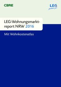 LEG-Wohnungsmarktreport. Mit Wohnkostenatlas