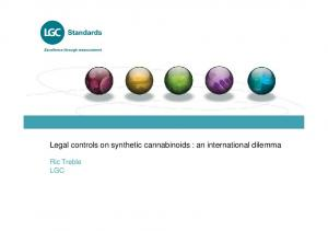 Legal controls on synthetic cannabinoids : an international dilemma. Ric Treble LGC
