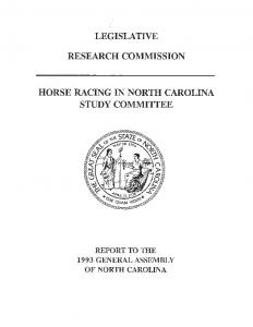 LEGISLATIVE RESEARCH COMMISSION HORSE RACING IN NORTH CAROLINA STUDY COMMITTEE