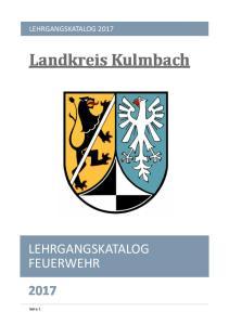 LEHRGANGSKATALOG Landkreis Kulmbach LEHRGANGSKATALOG FEUERWEHR. Seite 1