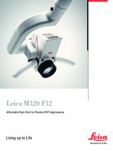 Leica M320 F12. Affordable High-Tech for Routine ENT Applications. Living up to Life