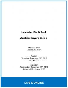Leicester Die & Tool. Auction Buyers Guide Main Street Leicester, MA Auction Thursday, September 15 th, :00am EDT