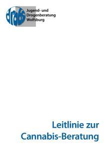 Leitlinie zur Cannabis-Beratung. Jugend- und Drogenberatung Wolfsburg - Cannabis-Leitlinie