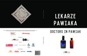 lekarze PAWIAKA DOCTORS IN PAWIAK LEKARZE PAWIAKA DOCTORS IN PAWIAK Organizatorzy Partnerzy Patroni medialni