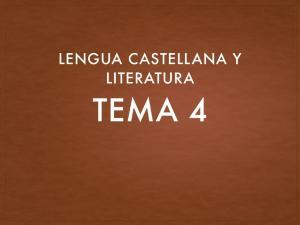 LENGUA CASTELLANA Y LITERATURA TEMA 4