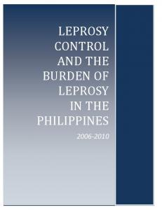 LEPROSY CONTROL AND THE BURDEN OF LEPROSY IN THE PHILIPPINES
