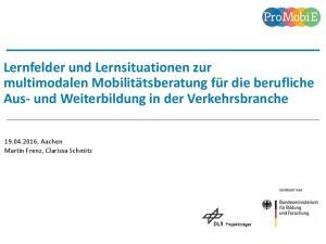 Lernfelder und Lernsituationen zur multimodalen Mobilitätsberatung für die berufliche Aus- und Weiterbildung in der Verkehrsbranche