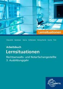 Lernsituationen. Lernsituationen. Arbeitsbuch. Rechtsanwalts- und Notarfachangestellte. 3. Ausbildungsjahr