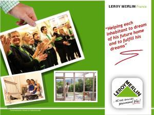 LEROY MERLIN France Communication Interne & institutionnelle Communication Interne & institutionnelle 1
