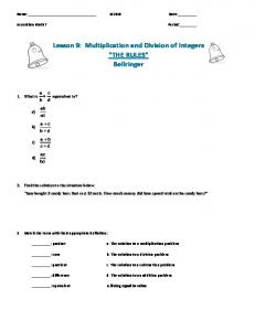 Lesson 9: Multiplication and Division of Integers THE RULES Bellringer