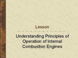 Lesson. Understanding Principles of Operation of Internal Combustion Engines