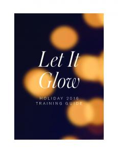 Let It Glow HOLIDAY 2016 TRAINING GUIDE