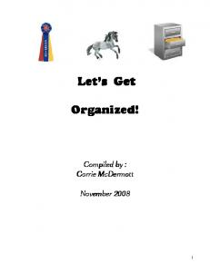 Let s Get. Organized! Compiled by : Corrie McDermott
