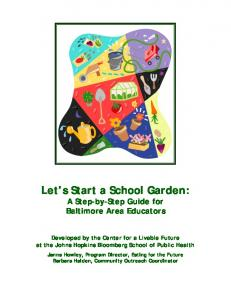 Let s Start a School Garden: A Step-by-Step Guide for Baltimore Area Educators