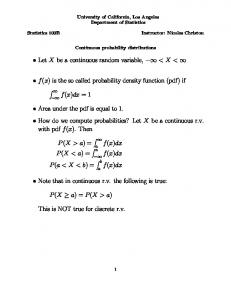 Let X be a continuous random variable, < X < f(x) is the so called probability density function (pdf) if