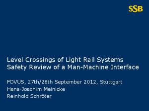 Level Crossings of Light Rail Systems Safety Review of a Man-Machine Interface